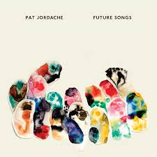Pat Jordache FUTURE SONGS